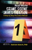 Real-World Crime Scene Investigation