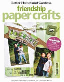 Better Homes and Gardens Friendship Paper Crafts