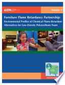 Furniture flame retardancy partnership environmental profiles of chemical flameretardant alternatives for lowdensity polyurethane foam