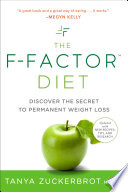 """The F-Factor Diet: Discover the Secret to Permanent Weight Loss"" by Tanya Zuckerbrot"