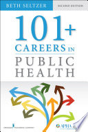 """101+ Careers in Public Health, Second Edition"" by Beth Seltzer, MD, MPH"
