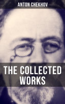 The Collected Works of Anton Chekhov Pdf/ePub eBook