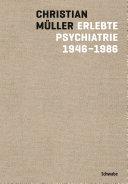 Erlebte Psychiatrie 1946-1986