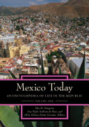 Mexico Today: An Encyclopedia of Life in the Republic [2 volumes]