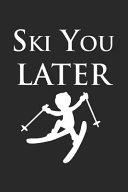 Ski You Later