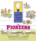 Don t Know Much about the Pioneers Book PDF