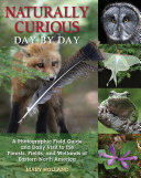 Naturally Curious Day by Day: A Photographic Field Guide and Daily ...