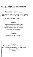 Recently Recovered  lost  Tudor Plays Book PDF