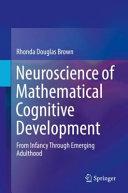 Neuroscience of Mathematical Cognitive Development