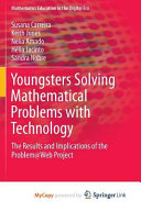 Youngsters Solving Mathematical Problems with Technology