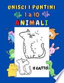 Unisci i puntini 1 a 10 Animali