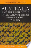 Australia And The Birth Of The International Bill Of Human Rights 1946 1966