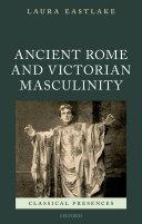 Ancient Rome and Victorian Masculinity Pdf/ePub eBook