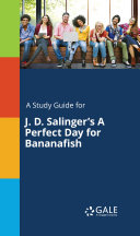 Pdf A Study Guide for J. D. Salinger's A Perfect Day for Bananafish Telecharger