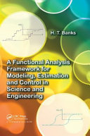 A Functional Analysis Framework for Modeling  Estimation and Control in Science and Engineering