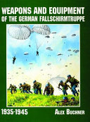 Weapons and Equipment of the German Fallschirmtruppe  1935 1945
