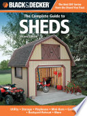 Black & Decker The Complete Guide to Sheds, 2nd Edition  : Utility, Storage, Playhouse, Mini-Barn, Garden, Backyard Retreat, More