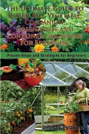 The Ultimate Guide to Raised Bed  Vegetable  Companion  Greenhouse and Container Gardening for Beginners