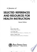 A Directory Of Selected References And Resources For Health Instruction