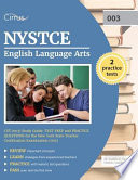 Nystce English Language Arts Cst (003) Study Guide: Test Prep and Practice Questions for the New York State Teacher Certification Examination (003)