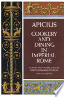 """Cookery and Dining in Imperial Rome"" by Joseph Dommers Vehling, Apicius"