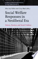 Social Welfare Responses in a Neoliberal Era Book
