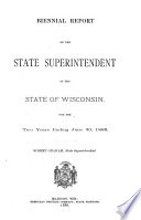 Biennial Report of the State Superintendent of the State of Wisconsin Book PDF