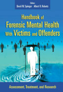 Handbook of Forensic Mental Health with Victims and Offenders