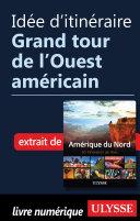 Idée d'itinéraire - Grand tour de l'Ouest américain [Pdf/ePub] eBook