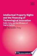Intellectual Property Rights and the Financing of Technological Innovation