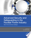 Advanced Security and Safeguarding in the Nuclear Power Industry