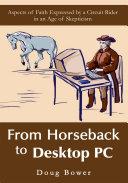 From Horseback to Desktop Pc
