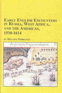 Early English Encounters in Russia, West Africa, and the Americas, 1530-1614
