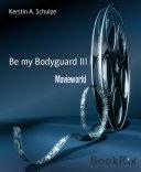 Be my Bodyguard III