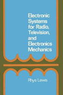 Electronic Systems for Radio  Television and Electronic Mechanics
