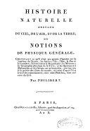 Histoire naturelle abrégée du ciel, de l'air, et de la terre, ou Notions de physique générale...