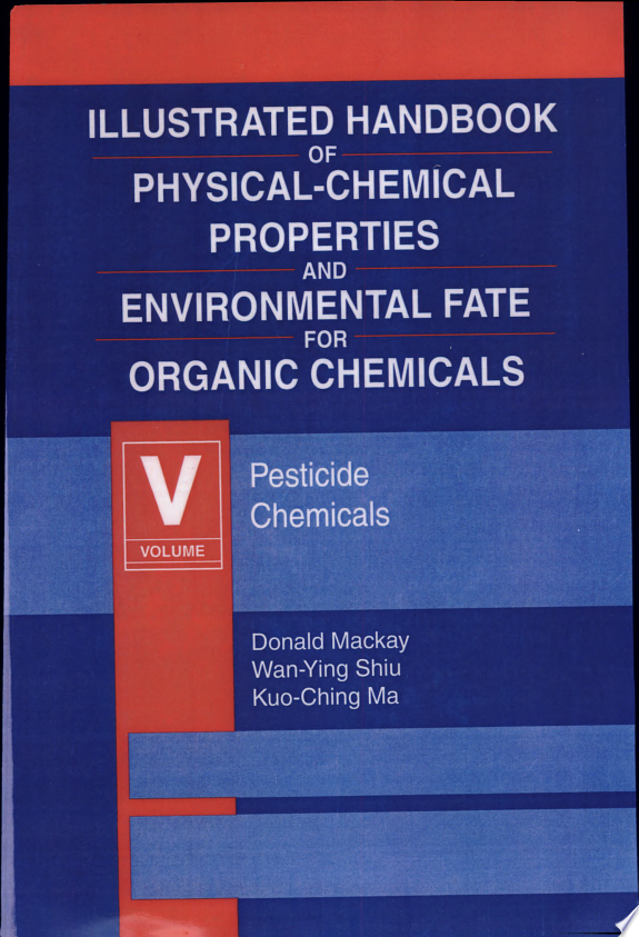 Illustrated Handbook of Physical Chemical Properties of Environmental Fate for Organic Chemicals