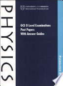 GCE O Level Examination Past Papers with Answer Guides: Physics India Edition