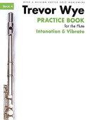 Practice Book for the Flute Book 4 Intonation and Vibrato