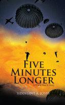 Five Minutes Longer - A World War II Story