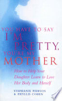 You Have To Say I m Pretty  You re My Mother Book