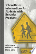 School-Based Interventions for Students with Behavior Problems by Julie Bowen,William R. Jenson,Elaine Clark PDF