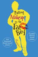 Putting Makeup on the Fat Boy Pdf/ePub eBook