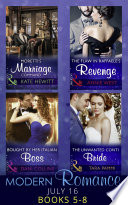 Modern Romance July 2016 Books 5 8  Moretti s Marriage Command   The Flaw in Raffaele s Revenge   Bought by Her Italian Boss   The Unwanted Conti Bride