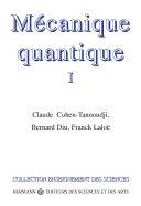 Mécanique quantique Tome 1