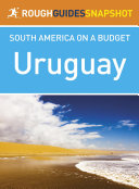 Uruguay Rough Guides Snapshot South America on a Budget