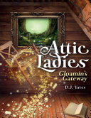 Attic Ladies: Gloamin's Gateway Book