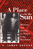 A Place In The Sun: Marxism And Fascimsm In China's Long Revolution