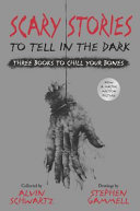 Scary Stories to Tell in the Dark  Three Books to Chill Your Bones