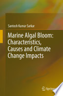 Marine Algal Bloom  Characteristics  Causes and Climate Change Impacts